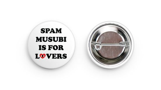 "White ""Spam Musubi Is For Lovers"" Button"