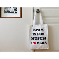 SPAM Is For Musubi Lovers Tote Bag
