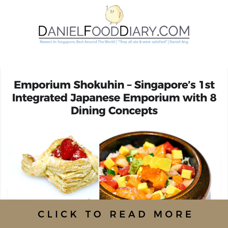 Daniel Food Diary - Emporium Shokuhin - Singapore's 1st Integrated Japanese Emporium with 9 Dining Concepts