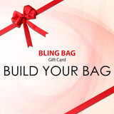 Bling Bag Gift Card - Build Your Bag