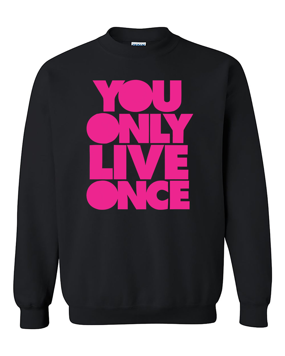 YOLO, You Only Live Once Pink Cute, Fashion, Funny Crewneck Sweater