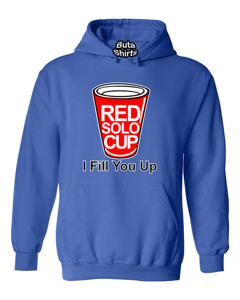 Red Solo Cup I Fill You Up Funny Fashion Unisex Hoodie