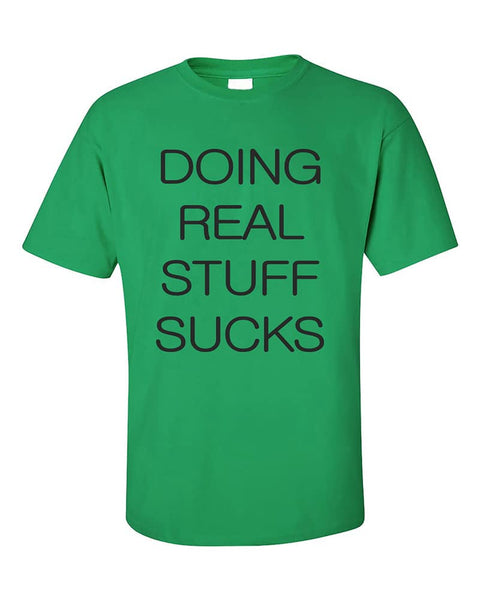 doing-real-stuff-sucks-funny-fashion-t-shirt