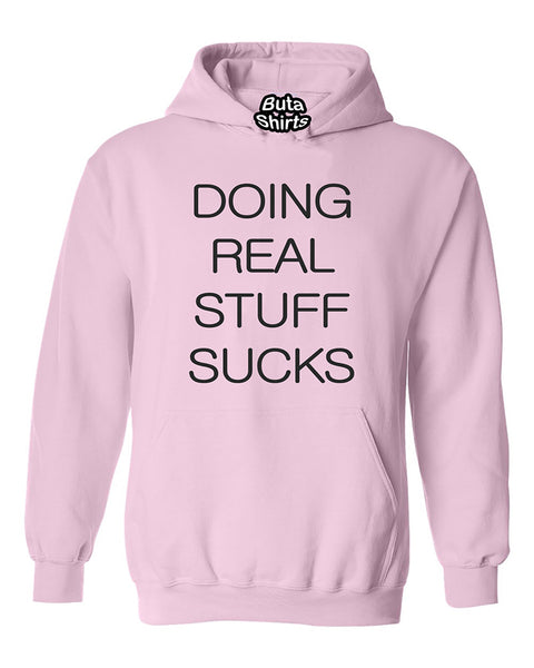 Doing Real Stuff Sucks Funny Fashion Unisex Hoodie