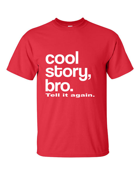 cool-story-bro-tell-it-again-white-funny-t-shirt