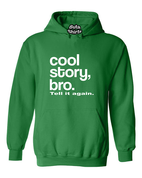 Cool story bro Tell it again White Funny Unisex Hoodie