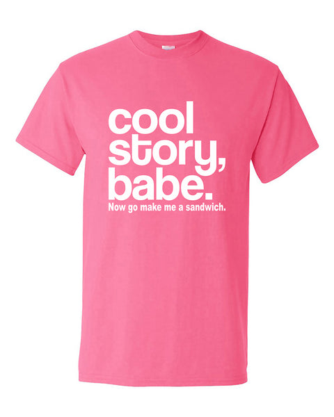 cool-story-babe-now-go-make-me-a-sandwich-funny-t-shirt
