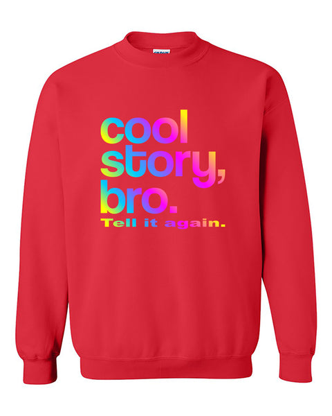 Cool Story Bro Tell it Again Multicolor Funny Crewneck Sweater