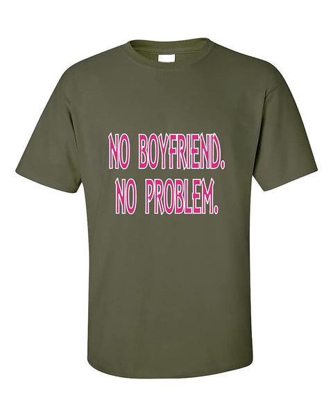 no-boyfriend-no-problem-funny-t-shirt