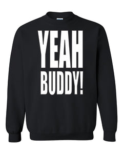Yeah Buddy Funny Fashion Crewneck Sweater