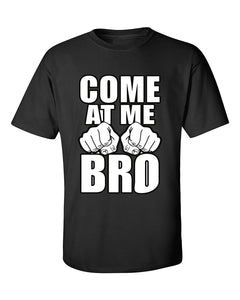 come-at-me-bro-funny-t-shirt