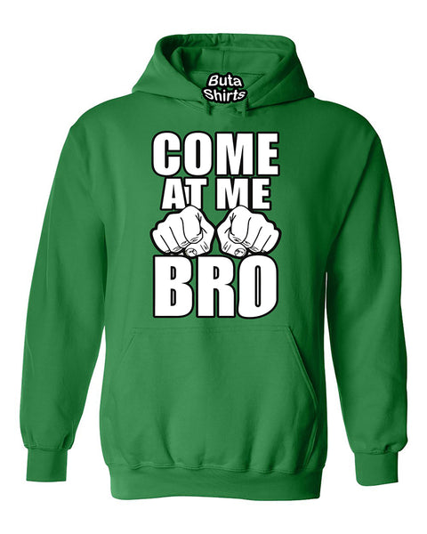 Come At Me Bro Funny Unisex Hoodie