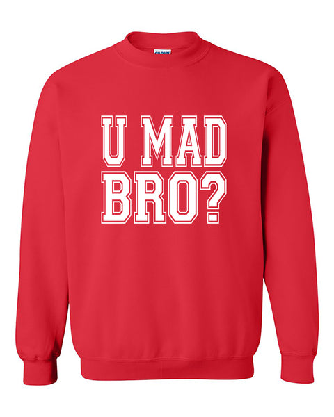 U Mad Bro Cool Funny Fashion Crewneck Sweater