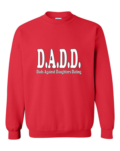 D.A.D.D. Dads Dad Against Daughters Dating Fathers Days Gift Crewneck Sweater