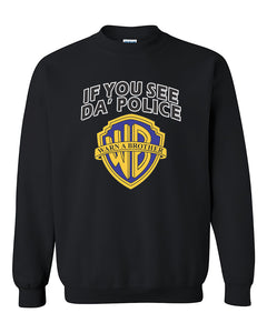 If you See Da Police Warn A Brother Funny Humour Crewneck Sweater