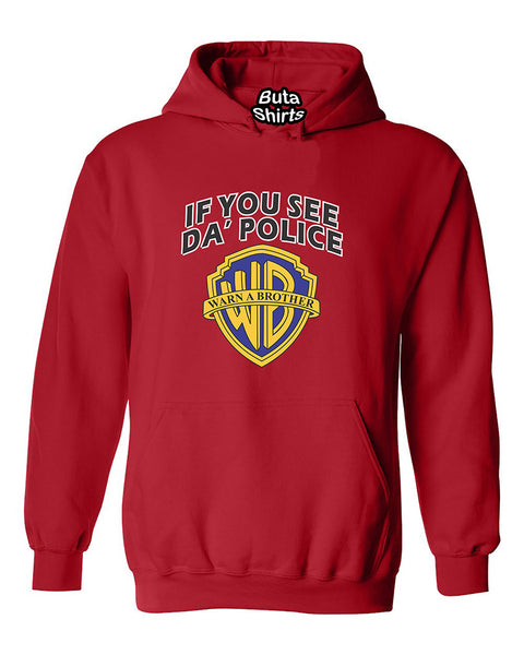 If you See Da Police Warn A Brother Funny Humour Unisex Hoodie