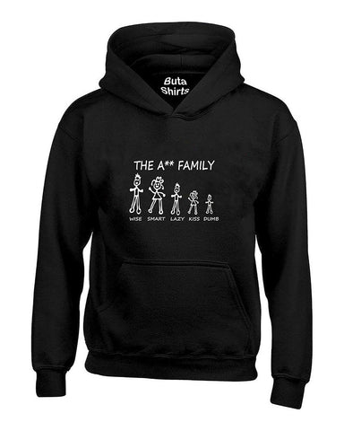 The A** Family Funny Saying Humour Unisex Hoodie