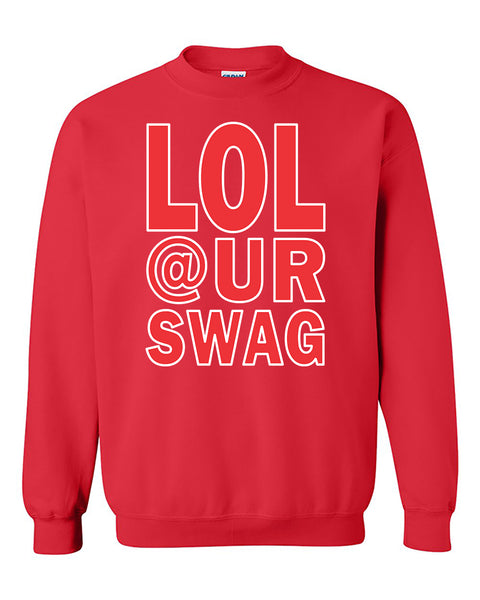 LOL @ UR Swag Funny Crewneck Sweater