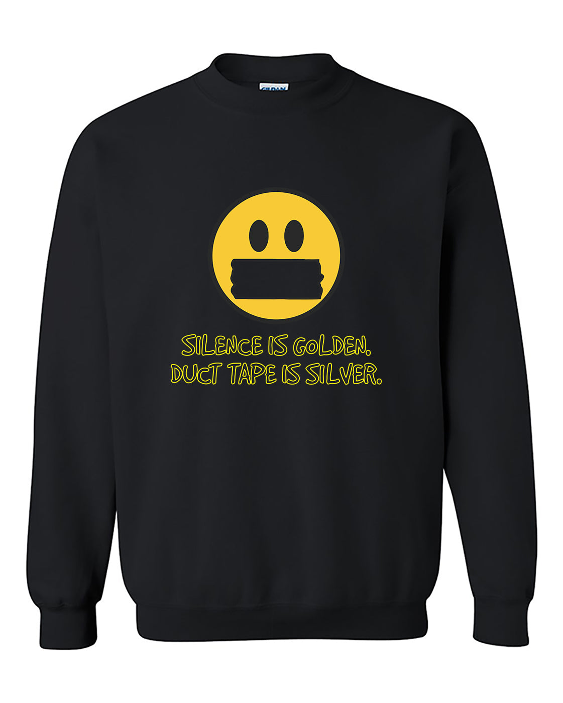 Silence is Golden, Duct Tape is Silver Funny Humour Crewneck Sweater