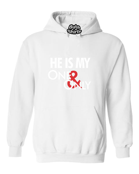 He Is My One and Only Couples Valentine's Day Gift Unisex Hoodie
