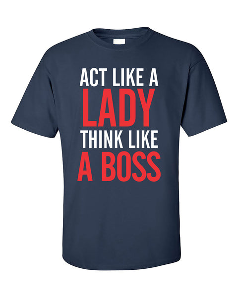 act-like-a-lady-think-like-a-boss-cute-fashion-t-shirt