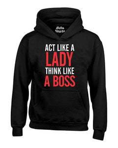 Act like a lady Think like a Boss Cute Fashion Unisex Hoodie