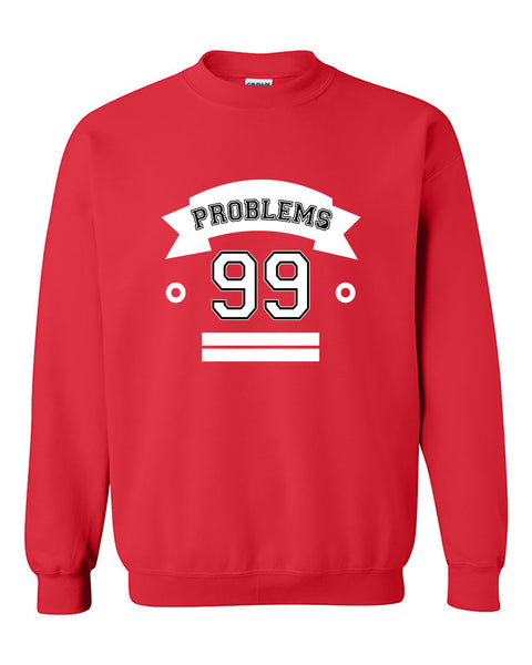 99 Problems Couples Matching loves Crewneck Sweater