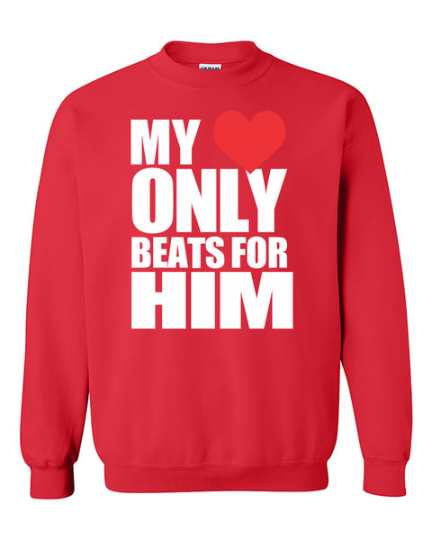 My Heart Only Beats for Him Couples Valentine's Day Gift Crewneck Sweater