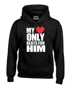 My Heart Only Beats for Him Couples Valentine's Day Gift Unisex Hoodie