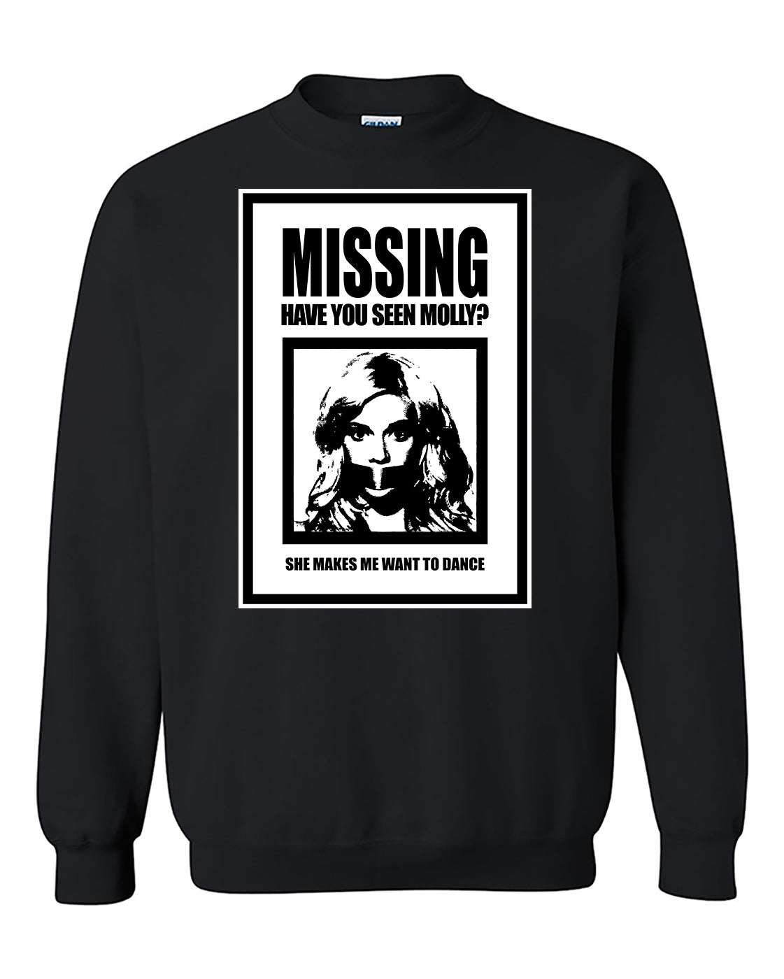 Missing Molly Have You Seen Molly Poster She makes me want to dance Crewneck Sweater