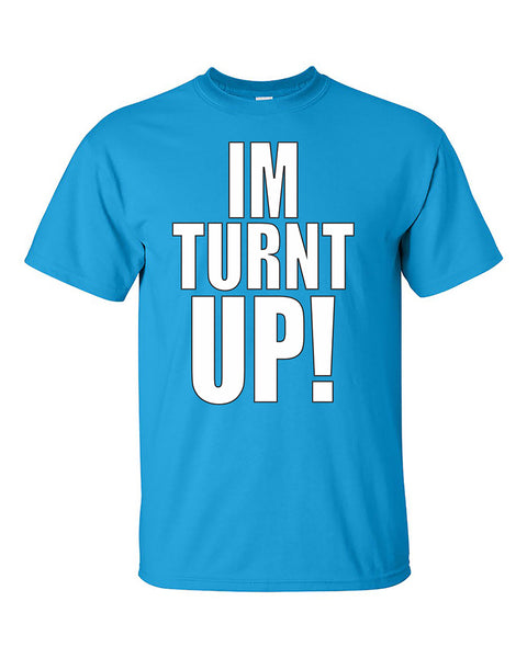 im-turnt-up-funny-fashion-t-shirt