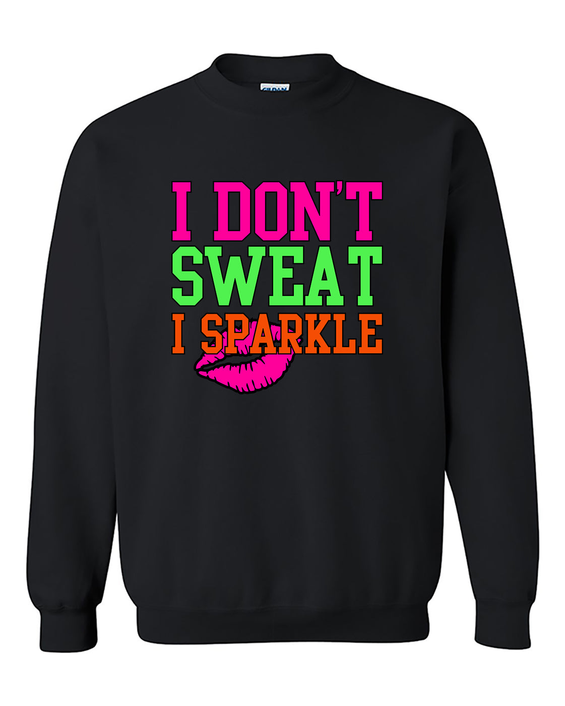 I Dont Sweat I Sparkle Funny Workout Gym Fitness Crewneck Sweater