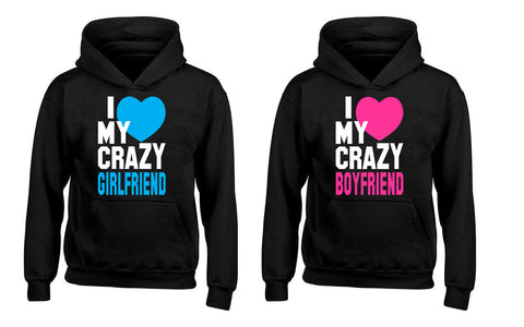 I love My Crazy Girlfriend, I love My Crazy Boyfriend Cute Couples Unisex Hoodies