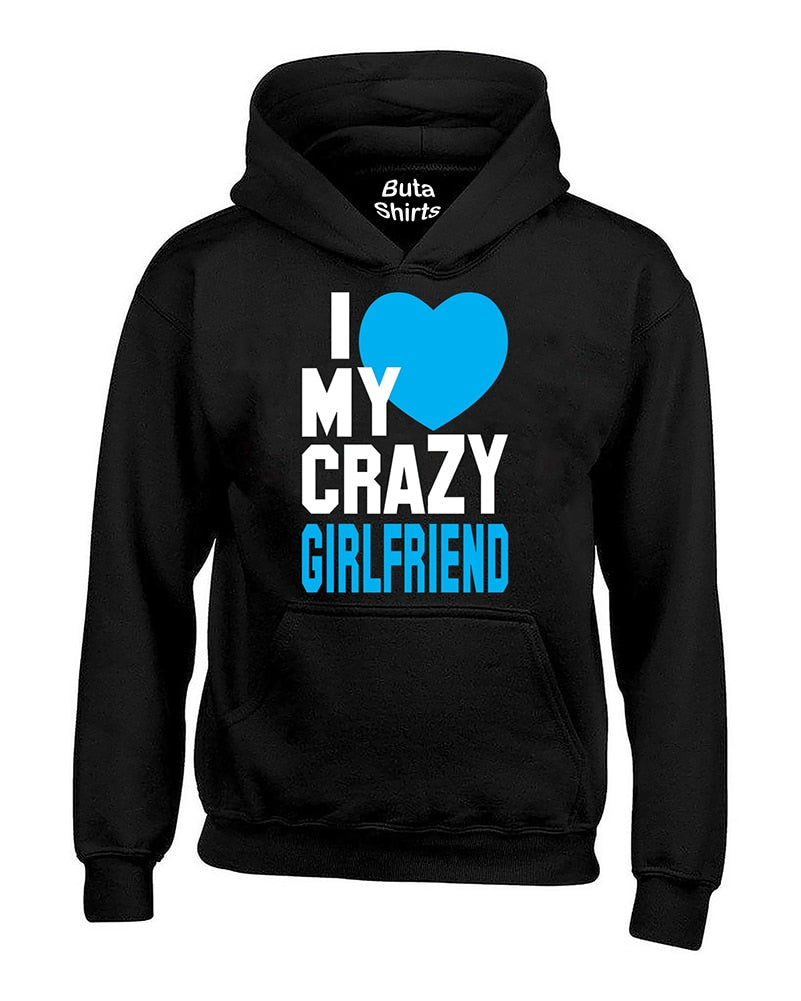 I Love My Crazy Girlfriend Couples Cute Valentines Day Gift Unisex