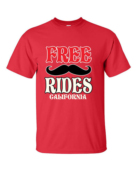 free-mustache-rides-california-funny-t-shirt