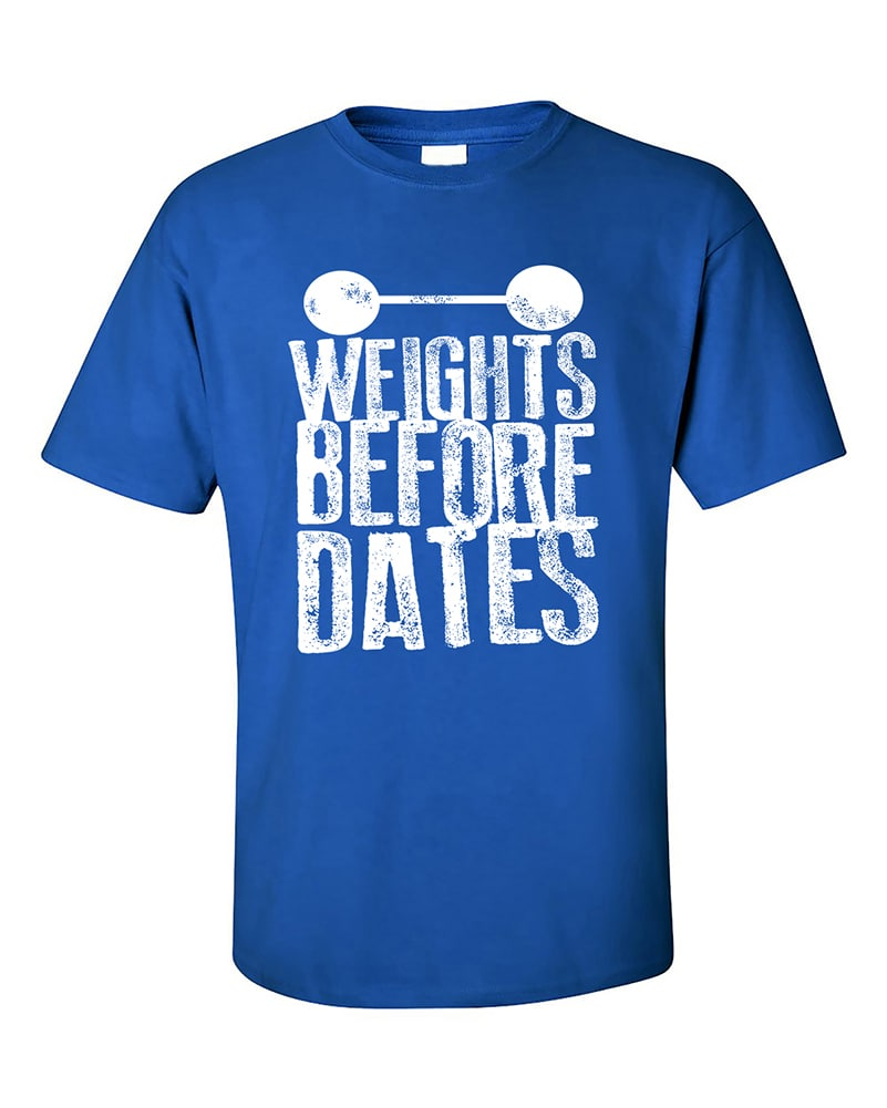 Weights Before Dates Motivation Fitness Gym Workout T-Shirt