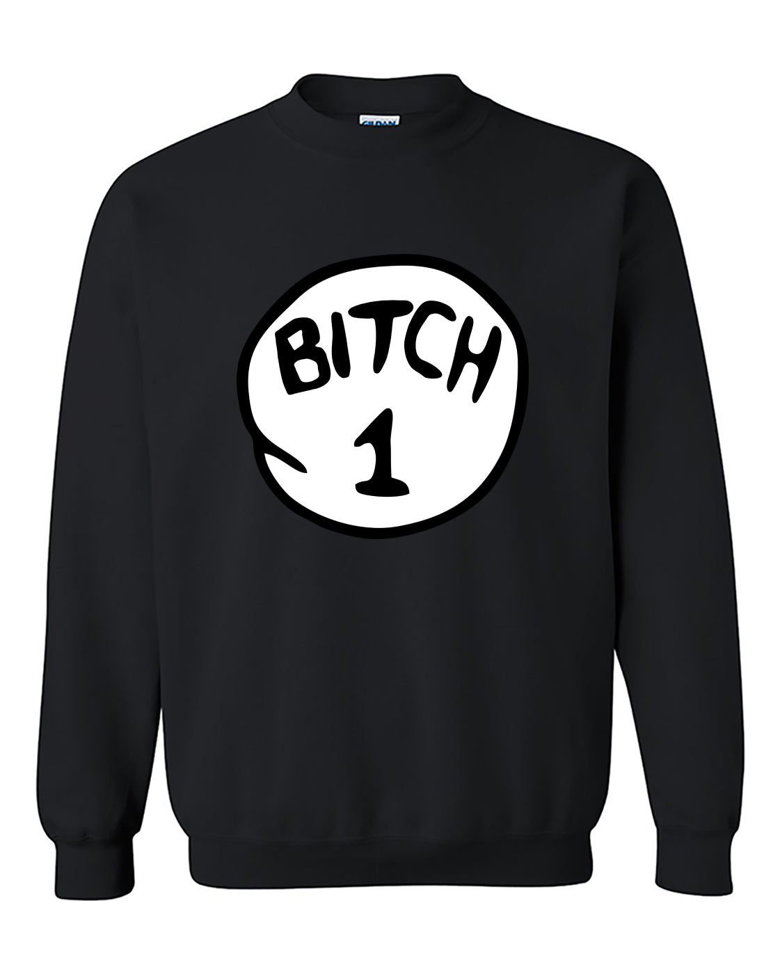 B*thch 1 One Funny humours Crewneck Sweater