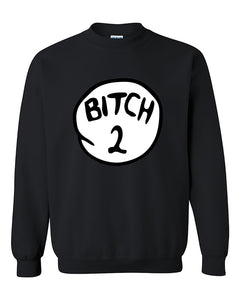 B*thch 2 Two Funny humours Crewneck Sweater