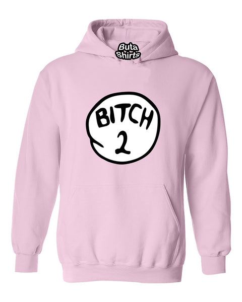 B*thch 2 Two Funny humours Unisex Hoodie
