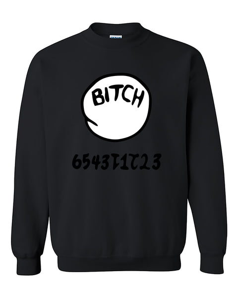 B*tch Your Number Funny Humours Crewneck Sweater