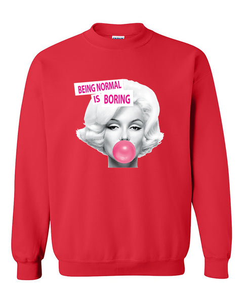 Marilyn Monroe Being Normal is Boring Crewneck Sweater