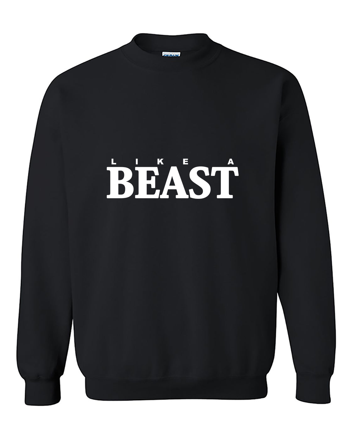 Like A Beast fashion Workout Gym Fitness Motivation Crewneck Sweater