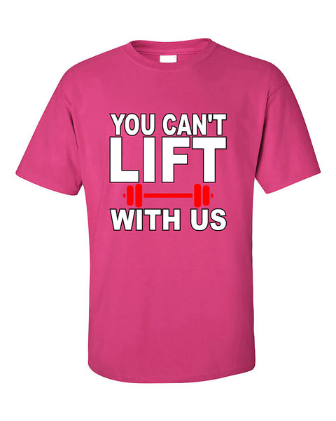 you-cant-lift-with-us-funny-fitness-gym-workout-motivation-t-shirt