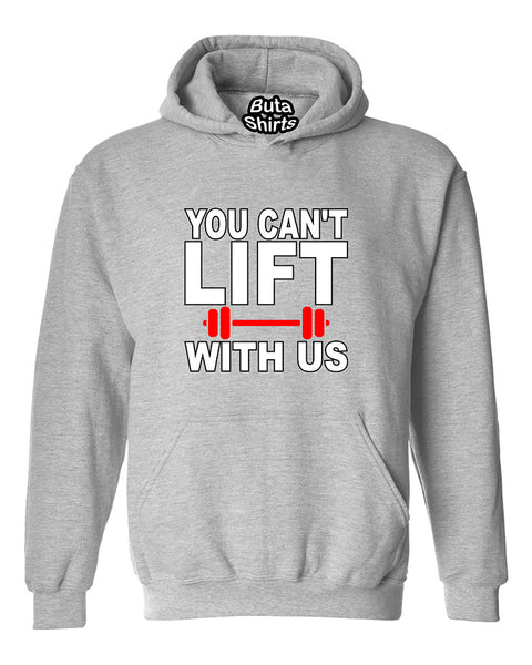 You Can't lift With Us Funny Fitness Gym Workout Motivation Unisex Hoodie