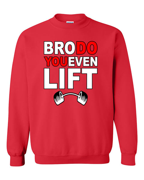 Bro Do You Even Lift Funny Fitness Gym Workout Motivation Crewneck Sweater