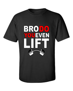bro-do-you-even-lift-funny-fitness-gym-workout-motivation-t-shirt