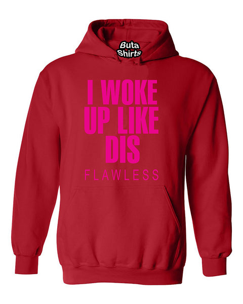 I Woke Up Like This Flawless Funny Fashion Unisex Hoodie