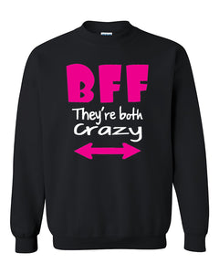 BFF They Are Both Crazy Coupless Best Friend Crewneck Sweater