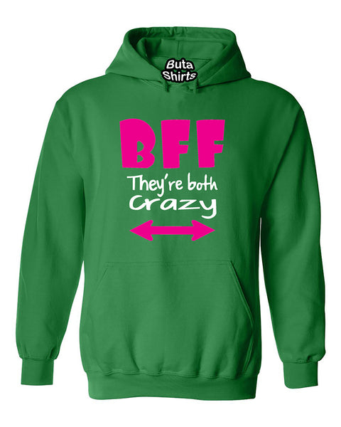 BFF They Are Both Crazy Coupless Best Friend Unisex Hoodie