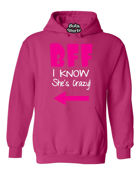 BFF I Know She's Crazy Coupless Best Friend Unisex Hoodie